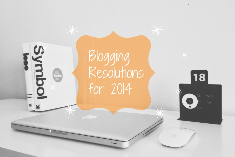 Blogging Resolutions for 2014