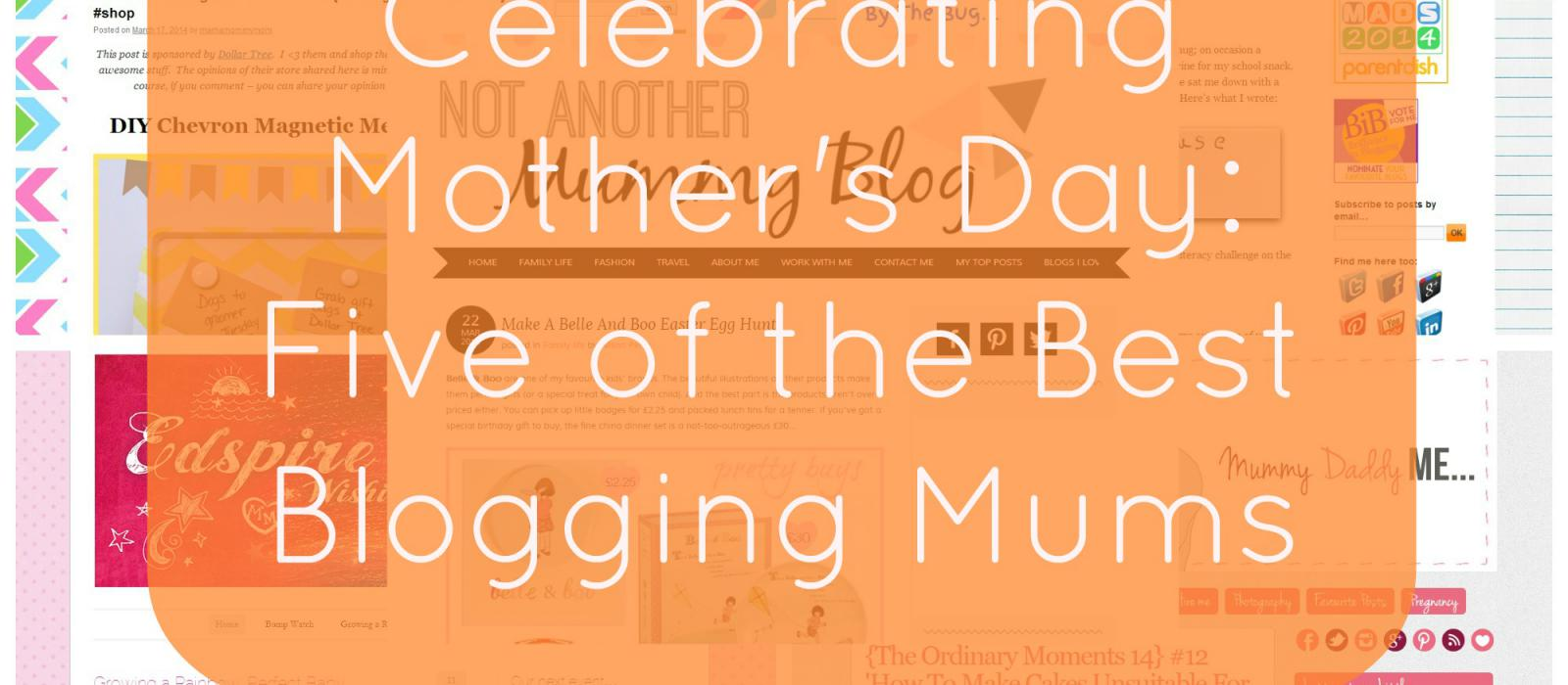 Celebrating Mother's Day Top Five Mum Bloggers1